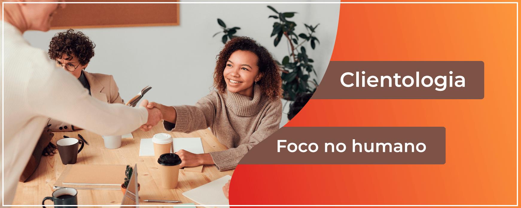 clientologia: como encantar os clientes de verdade