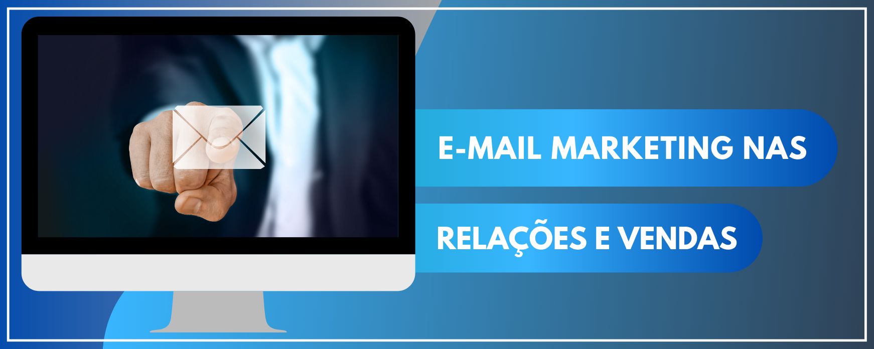como usar o e-mail marketing para vender e se relacionar
